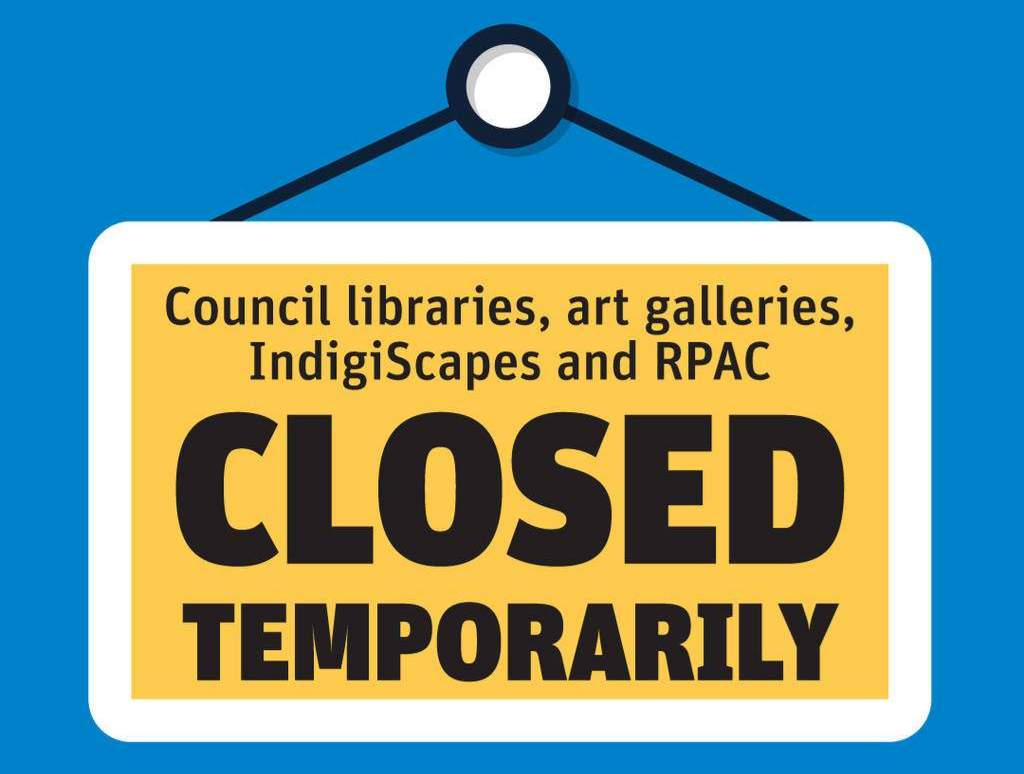 Councils libraries, art galleries, IndigiScapes and RPAC CLOSED TEMPORARILY